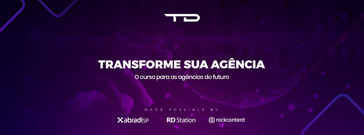 Transforme sua agências: o curso para as agências digitais do futuro